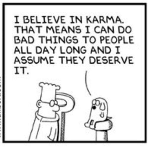 Borrowed from: http://imghumour.com/categories/comic-strips/view/i-believe-in-karma